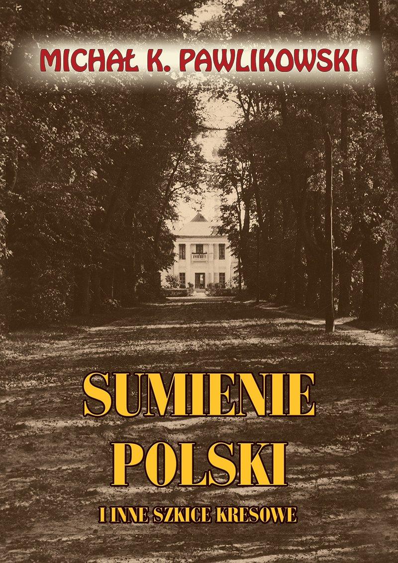 Sumienie Polski i inne szkice kresowe - Ebook (Książka na Kindle) do pobrania w formacie MOBI