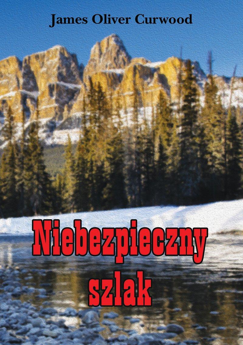 Niebezpieczny szlak - Ebook (Książka EPUB) do pobrania w formacie EPUB