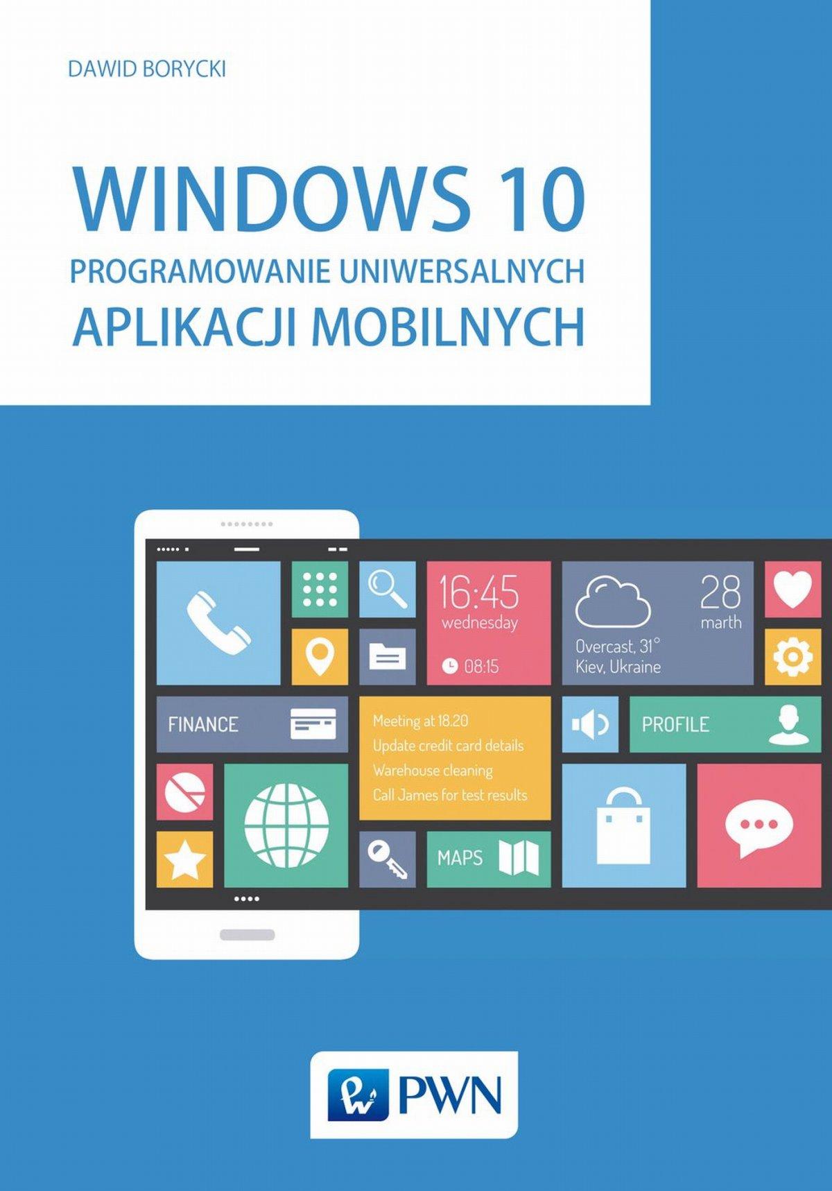 Windows 10. Programowanie uniwersalnych aplikacji mobilnych - Ebook (Książka EPUB) do pobrania w formacie EPUB