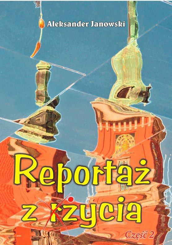 Reportaż z życia - Ebook (Książka EPUB) do pobrania w formacie EPUB
