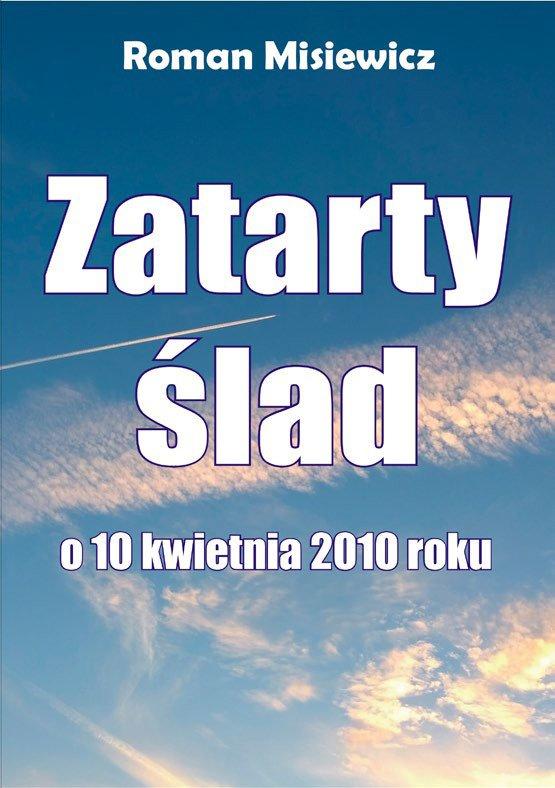 Zatarty ślad. O 10 kwietnia 2010 roku - Ebook (Książka EPUB) do pobrania w formacie EPUB