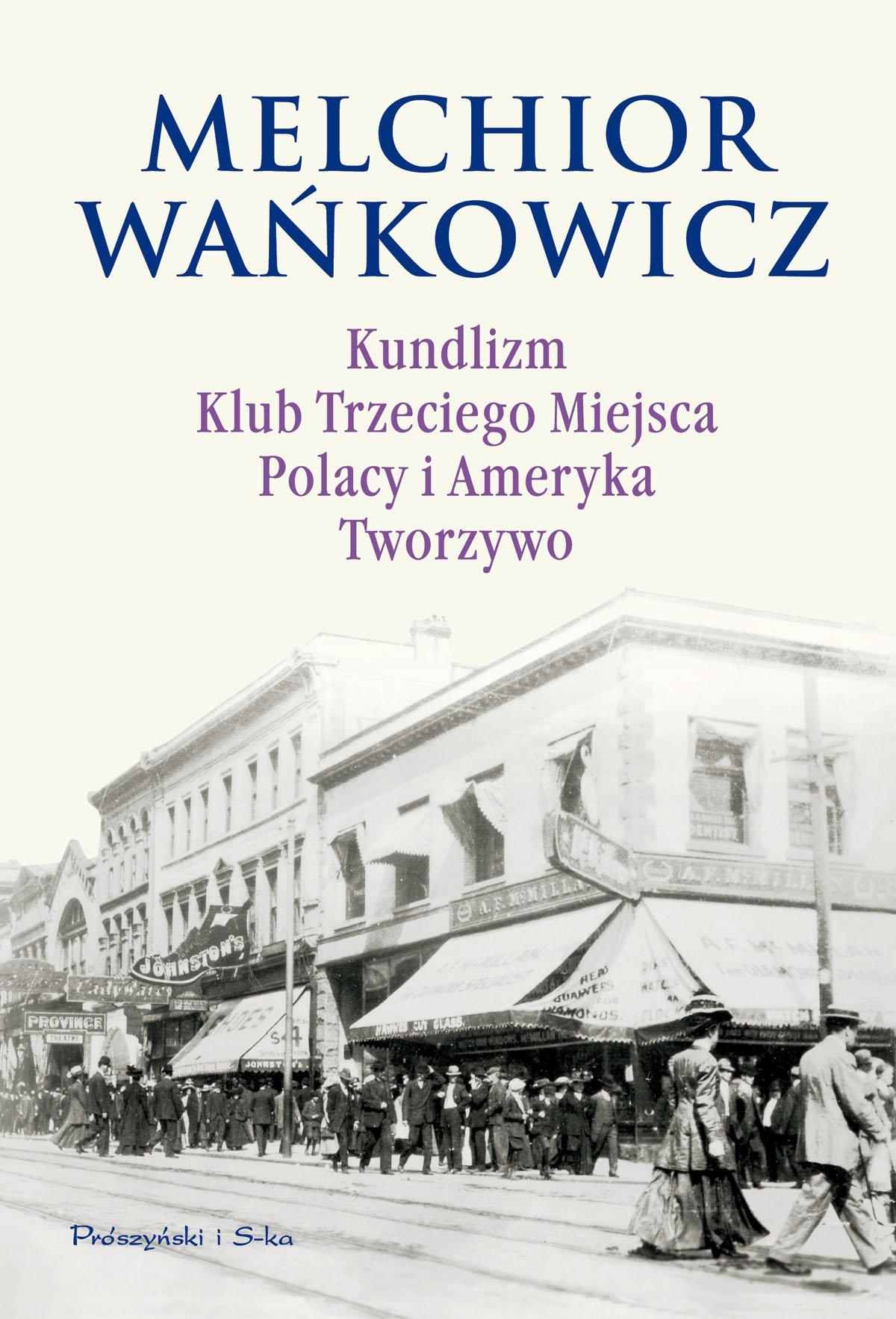 Kundlizm, Klub Trzeciego Miejsca, Polacy i Ameryka, Tworzywo - Ebook (Książka EPUB) do pobrania w formacie EPUB