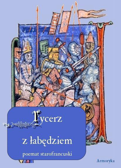 Pieśń o rycerzu z łabędziem. Poemat starofrancuski - Ebook (Książka PDF) do pobrania w formacie PDF