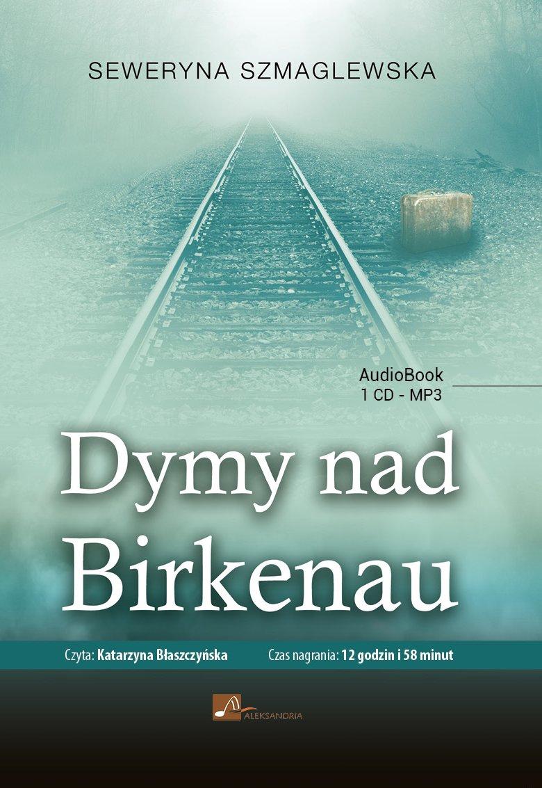 Dymy nad Birkenau - Audiobook (Książka audio MP3) do pobrania w całości w archiwum ZIP