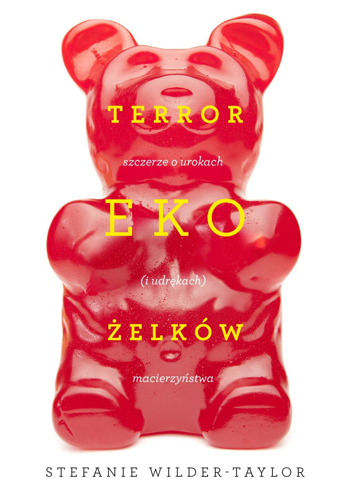 Terror ekożelków, czyli szczerze o urokach (i udrękach) macierzyństwa - Ebook (Książka EPUB) do pobrania w formacie EPUB
