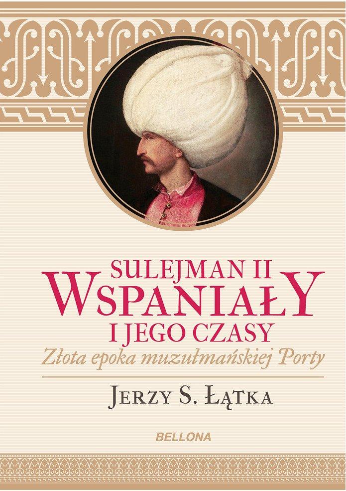 Sulejman II Wspaniały i jego czasy - Ebook (Książka EPUB) do pobrania w formacie EPUB