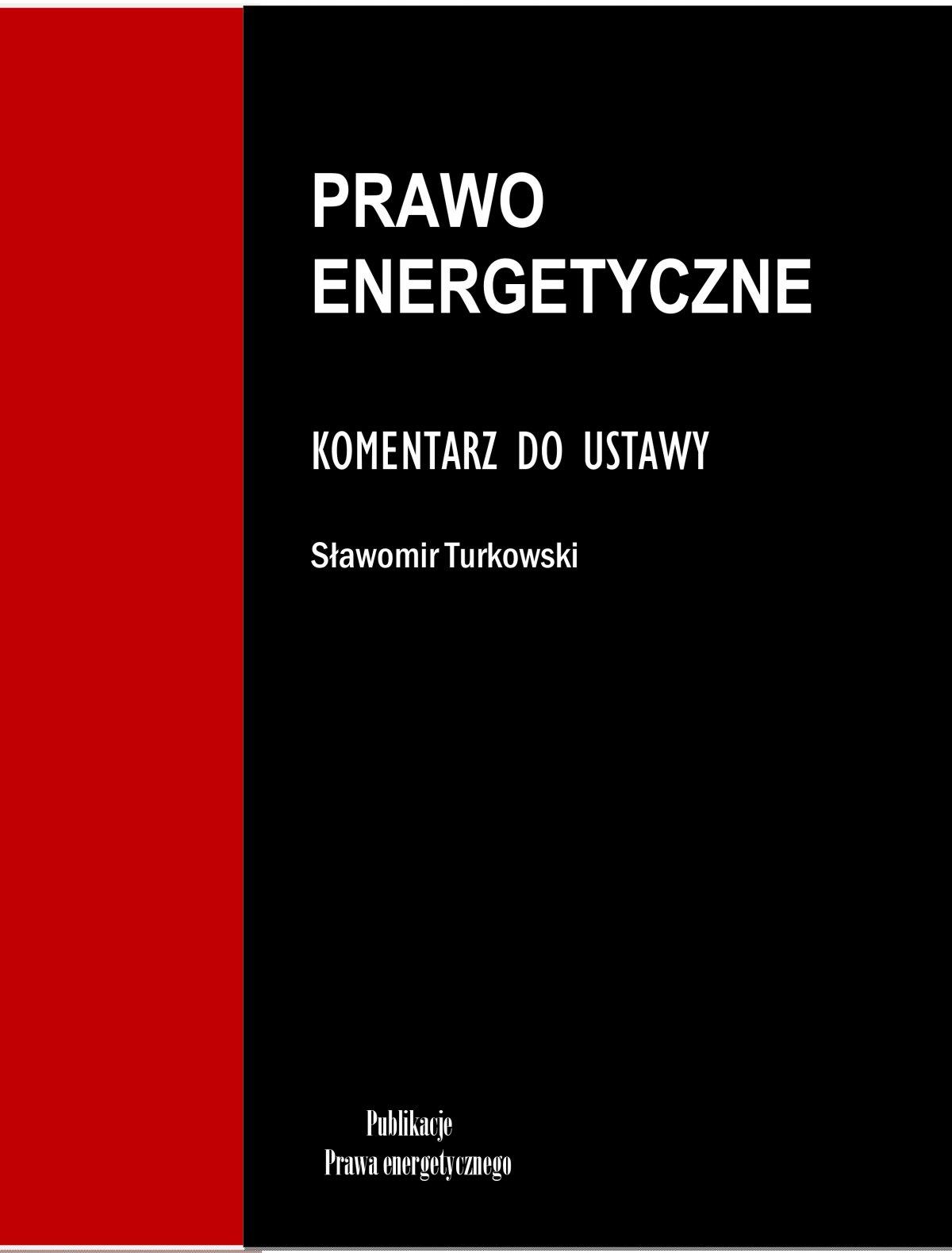 Prawo energetyczne. Komentarz do ustawy - Ebook (Książka PDF) do pobrania w formacie PDF