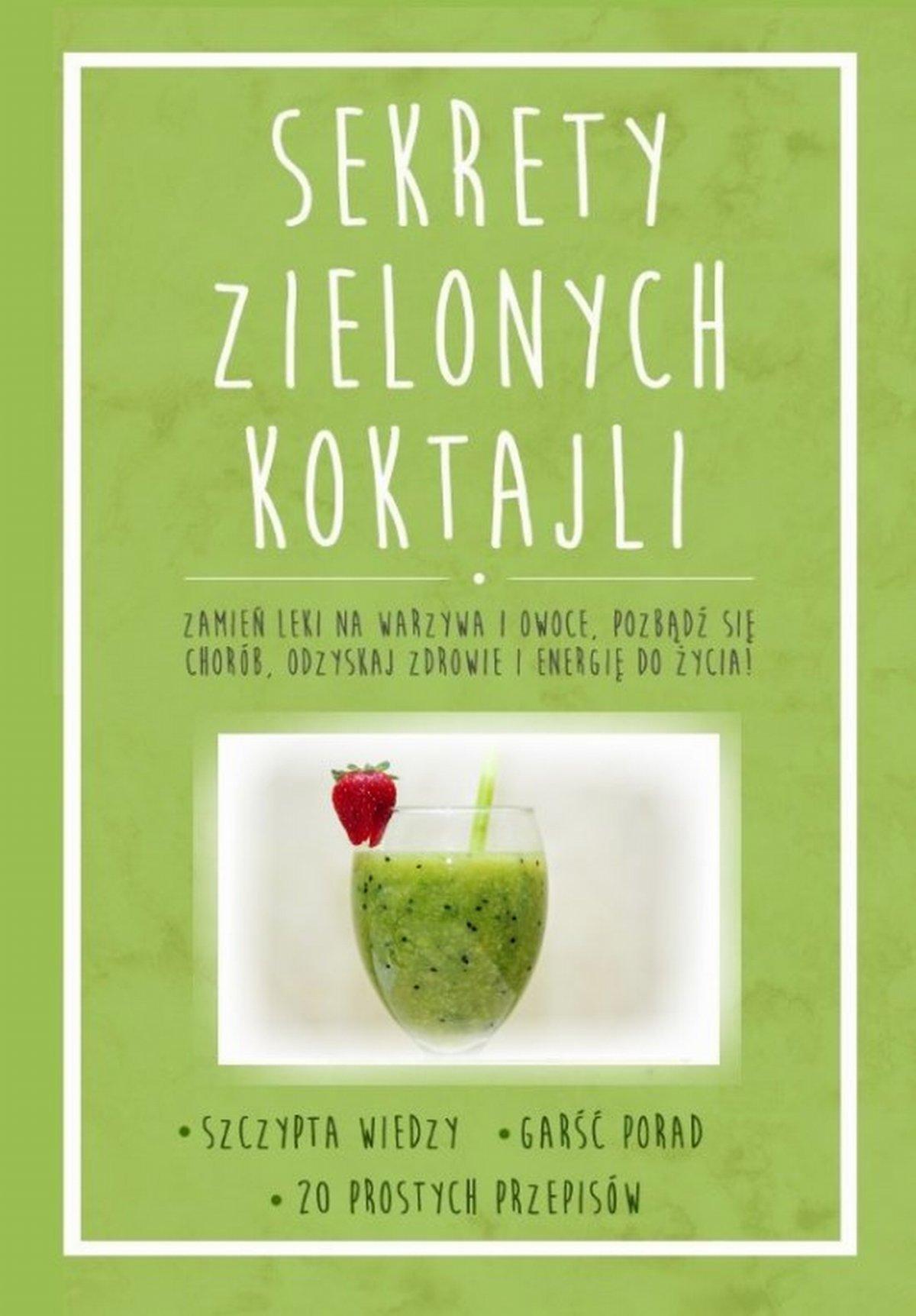Sekrety zielonych koktajli - Ebook (Książka na Kindle) do pobrania w formacie MOBI