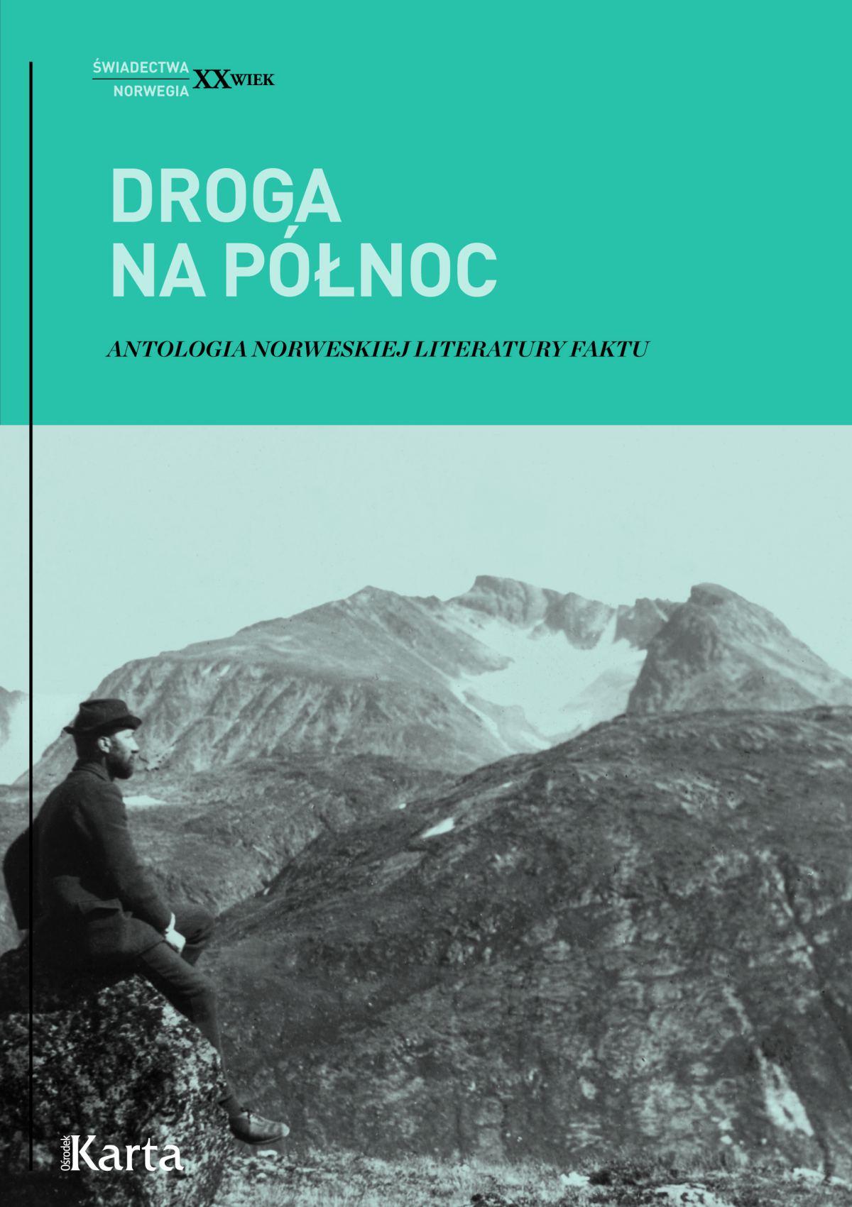 Droga na Północ. Antologia norweskiej literatury faktu - Ebook (Książka EPUB) do pobrania w formacie EPUB