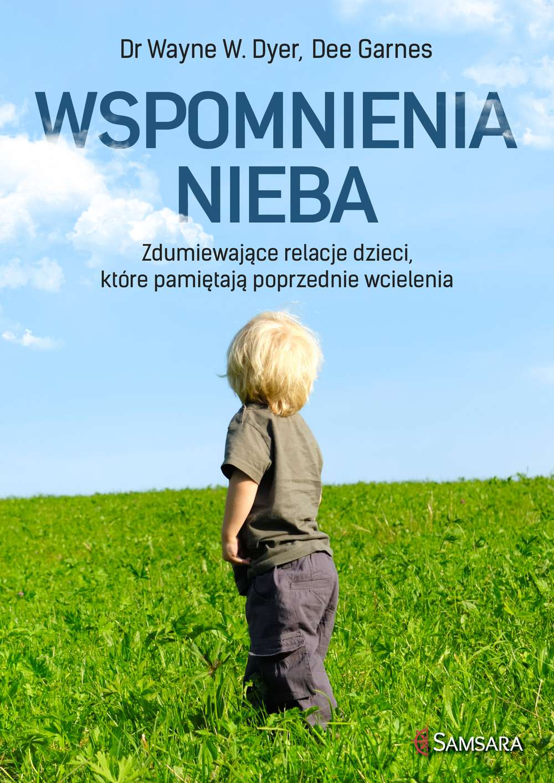 Wspomnienia nieba . Zdumiewające relacje dzieci, które pamiętają poprzednie wcielenia - Ebook (Książka na Kindle) do pobrania w formacie MOBI