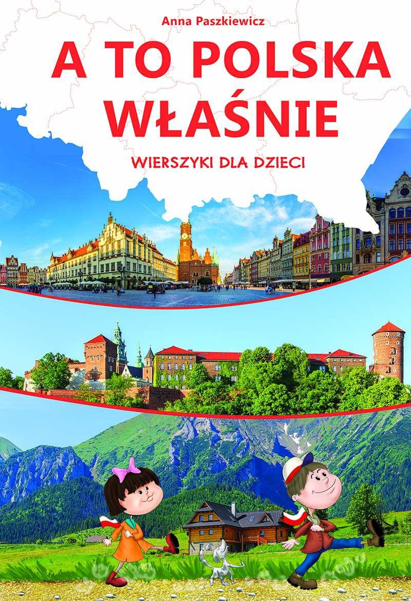 A to Polska właśnie. Wierszyki dla dzieci - Ebook (Książka PDF) do pobrania w formacie PDF