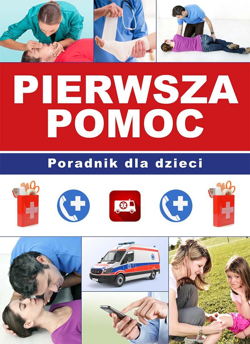 Pierwsza pomoc. Poradnik dla dzieci - Ebook (Książka PDF) do pobrania w formacie PDF