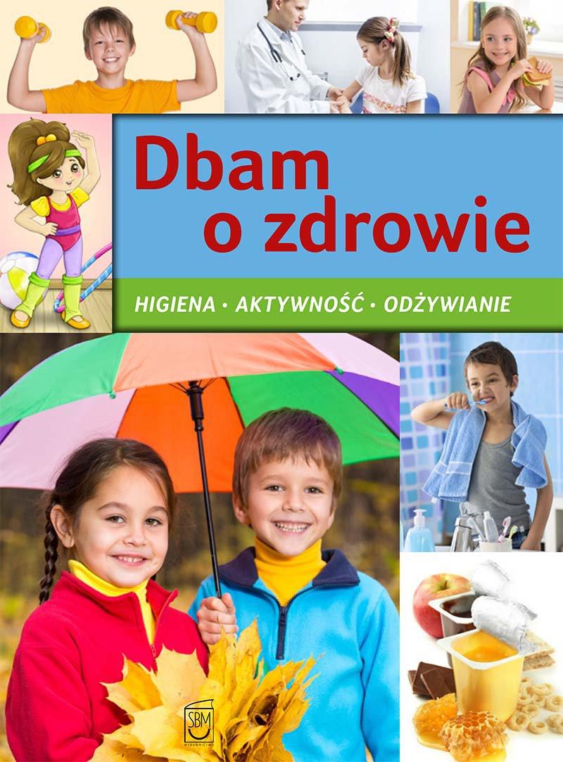 Dbam o zdrowie. Higiena. Aktywność. Odżywianie - Ebook (Książka PDF) do pobrania w formacie PDF
