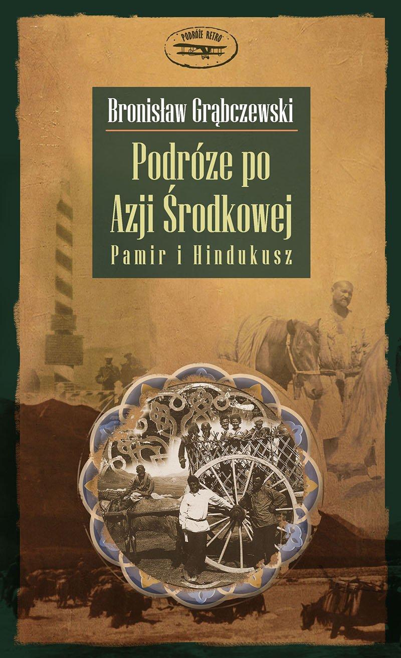 Podróże po Azji Środkowej. Pamir i Hindukusz - Ebook (Książka na Kindle) do pobrania w formacie MOBI
