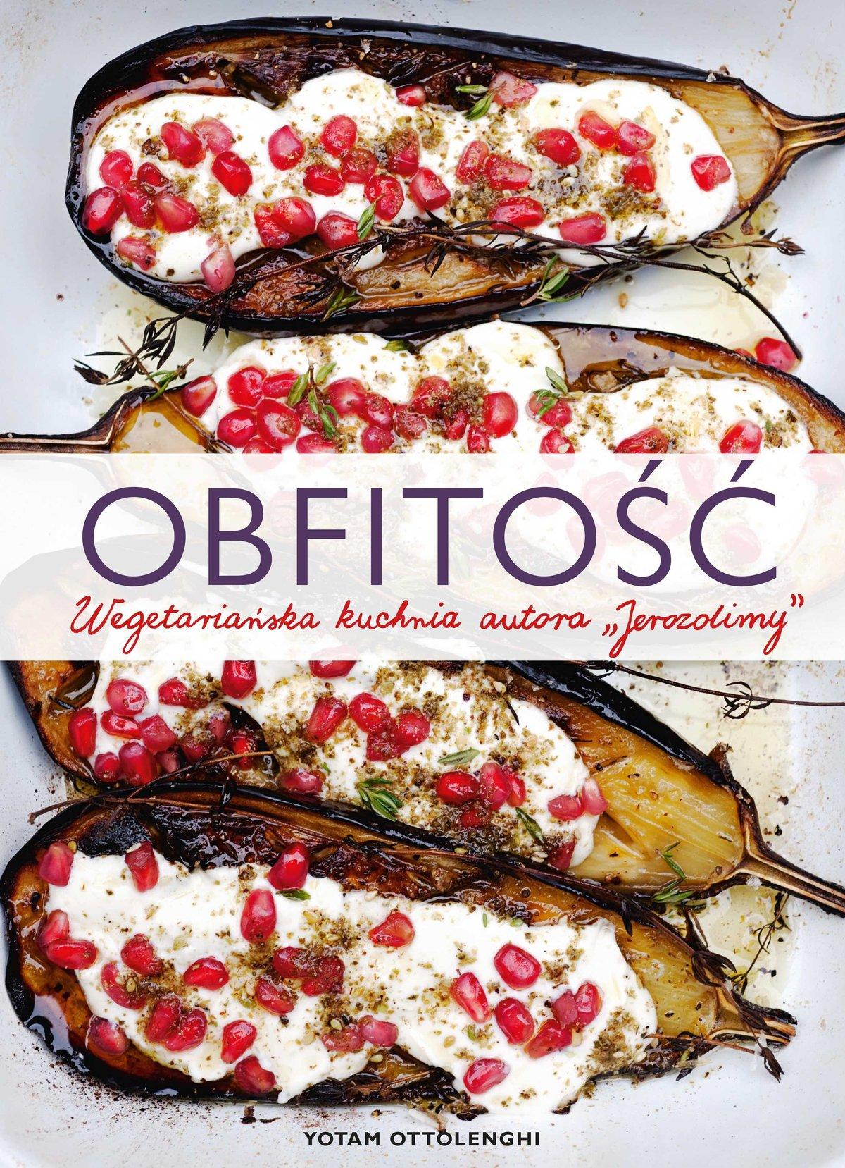 Obfitość. Wegetariańska kuchnia autora Jerozolimy - Ebook (Książka na Kindle) do pobrania w formacie MOBI