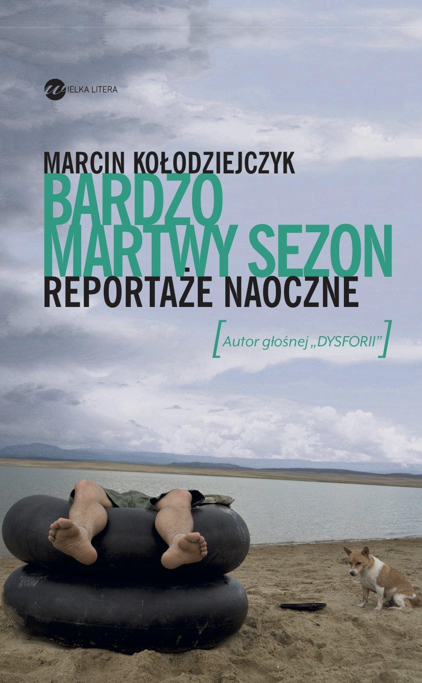 Bardzo martwy sezon. Reportaże naoczne - Ebook (Książka EPUB) do pobrania w formacie EPUB