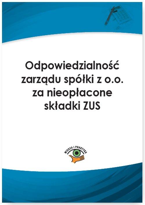 Odpowiedzialność zarządu spółki z o.o. za nieopłacone składki ZUS - Ebook (Książka PDF) do pobrania w formacie PDF