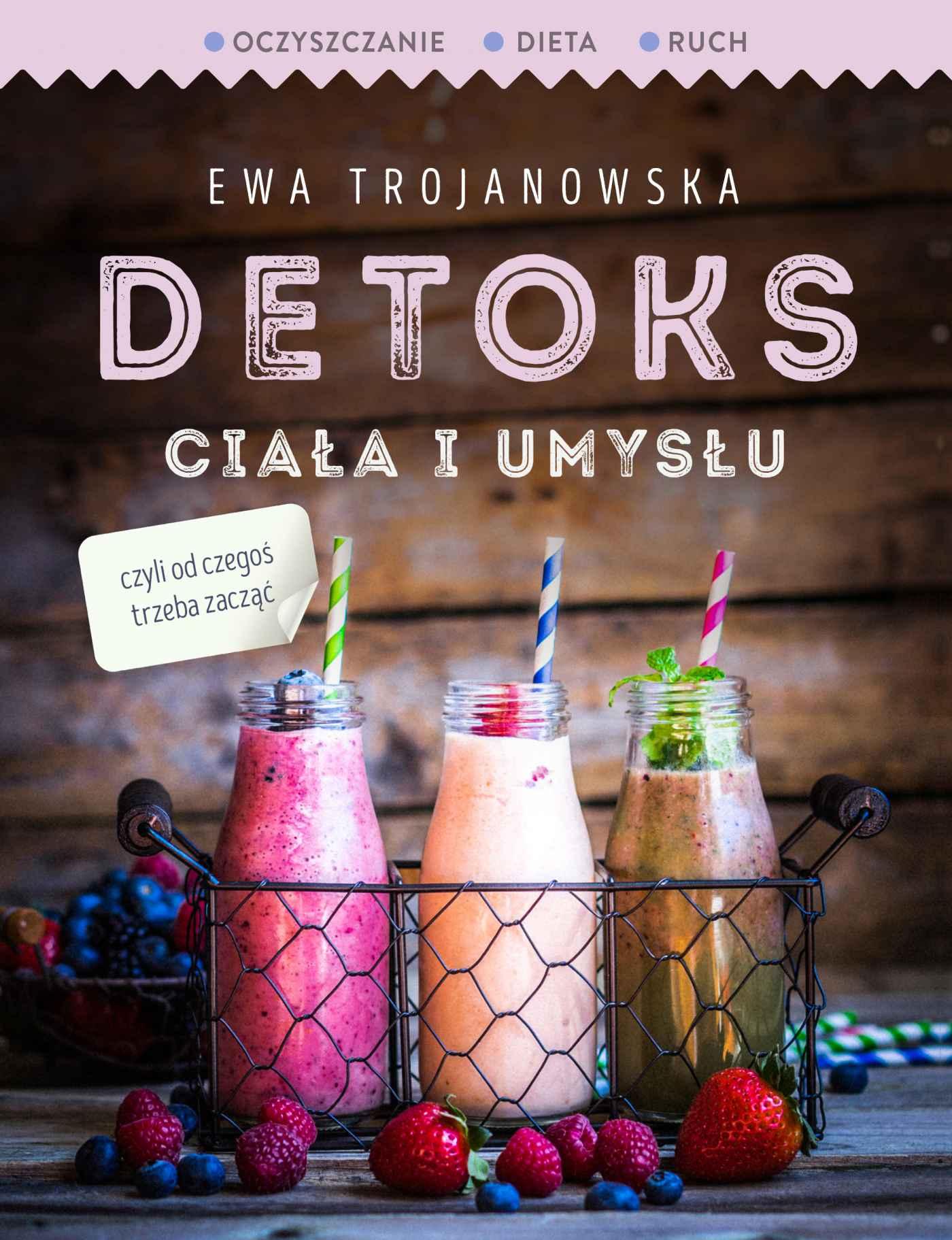 Detoks ciała i umysłu. Wydanie 2 - Ebook (Książka EPUB) do pobrania w formacie EPUB