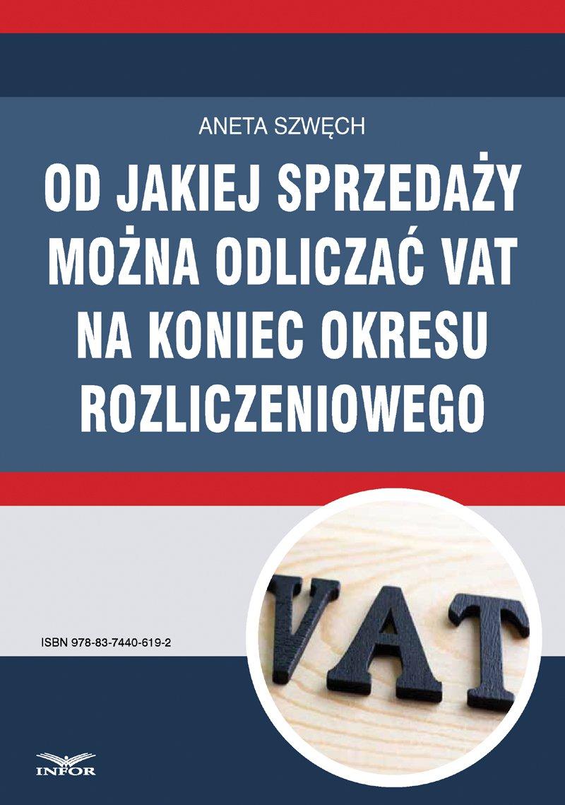 Od jakiej sprzedaży można odliczać VAT na koniec okresu rozliczeniowego - Ebook (Książka PDF) do pobrania w formacie PDF