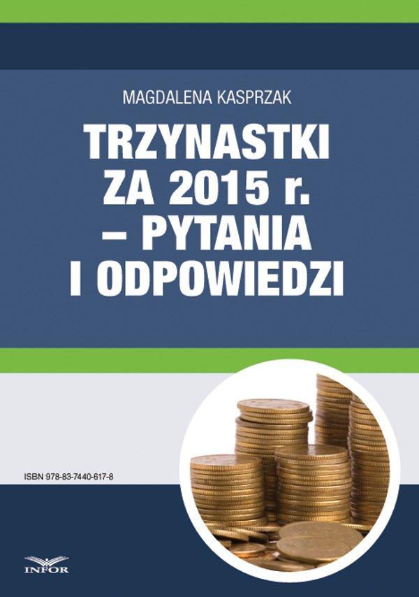 Trzynastki za 2015 r. w pytaniach i odpowiedziach – jak prawidłowo ustalić prawo do nagrody rocznej i jej wysokość - Ebook (Książka PDF) do pobrania w formacie PDF