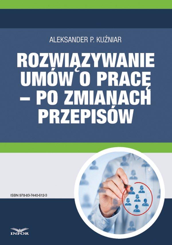 Rozwiązywanie umów o pracę – po zmianach przepisów - Ebook (Książka PDF) do pobrania w formacie PDF