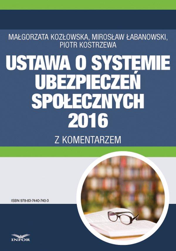 Ustawa o systemie ubezpieczeń społecznych 2016 z komentarzem - Ebook (Książka PDF) do pobrania w formacie PDF