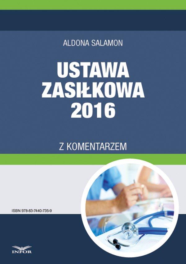 Ustawa zasiłkowa 2016 z komentarzem - Ebook (Książka PDF) do pobrania w formacie PDF