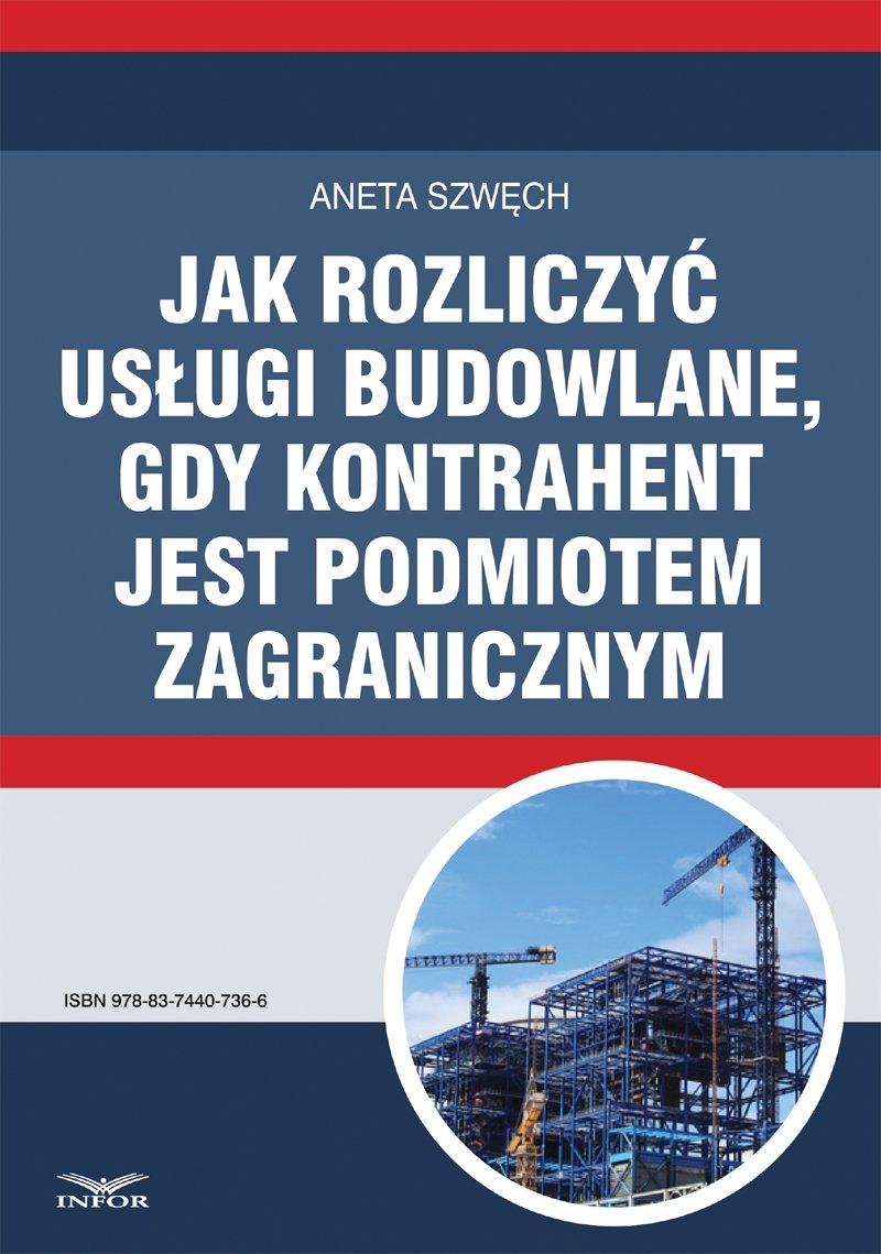 Jak rozliczyć usługi budowlane, gdy kontrahent jest podmiotem zagranicznym - Ebook (Książka PDF) do pobrania w formacie PDF