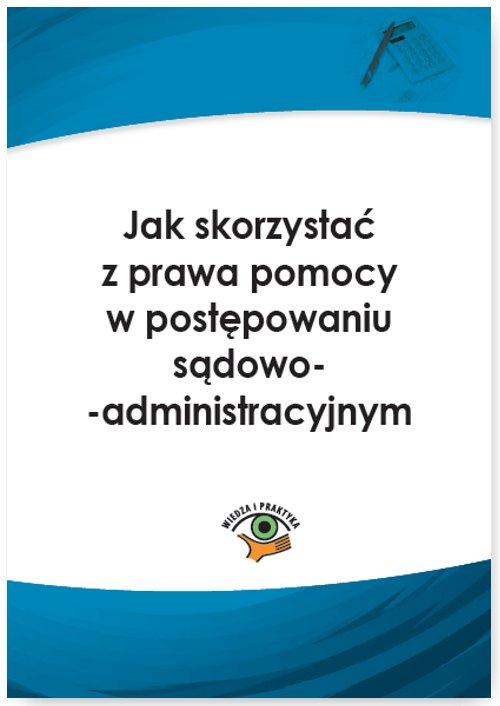 Jak skorzystać z prawa pomocy w postępowaniu sądowoadministracyjnym - Ebook (Książka PDF) do pobrania w formacie PDF