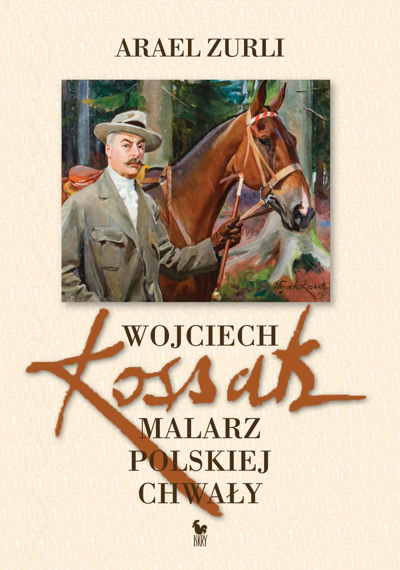 Wojciech Kossak. Malarz polskiej chwały - Ebook (Książka EPUB) do pobrania w formacie EPUB