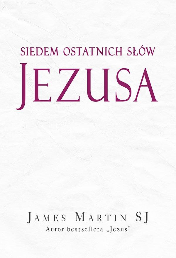 Siedem ostatnich słów Jezusa - Ebook (Książka EPUB) do pobrania w formacie EPUB