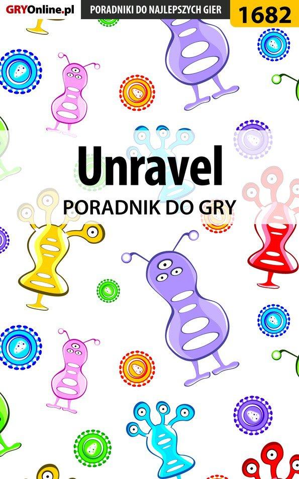 Unravel - poradnik do gry - Ebook (Książka EPUB) do pobrania w formacie EPUB
