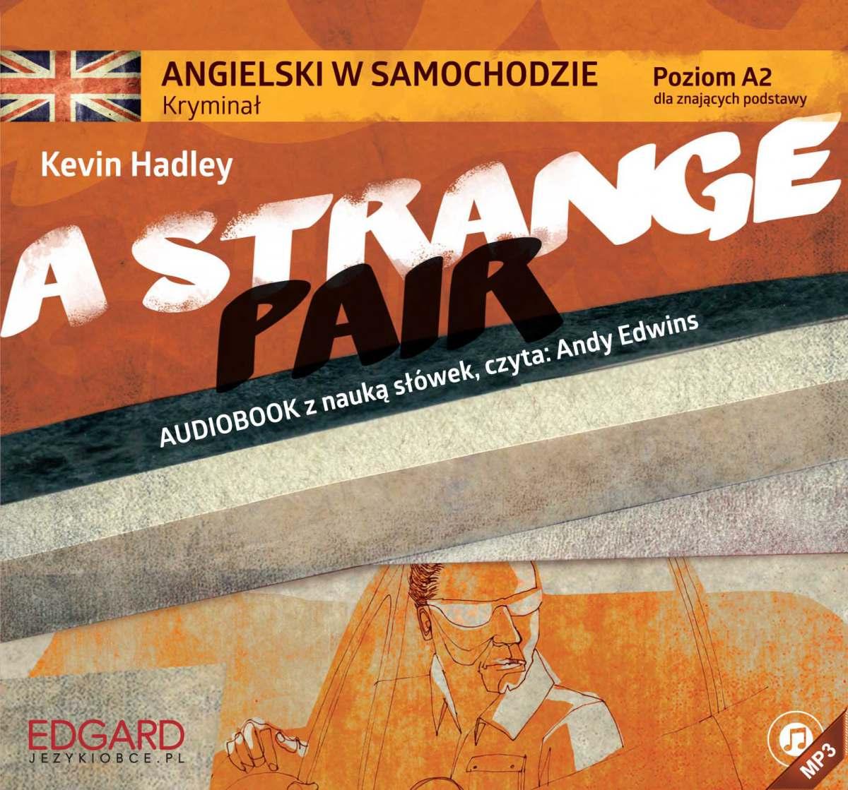 Angielski w samochodzie. Kryminał A Strange Pair - Audiobook (Książka audio MP3) do pobrania w całości w archiwum ZIP