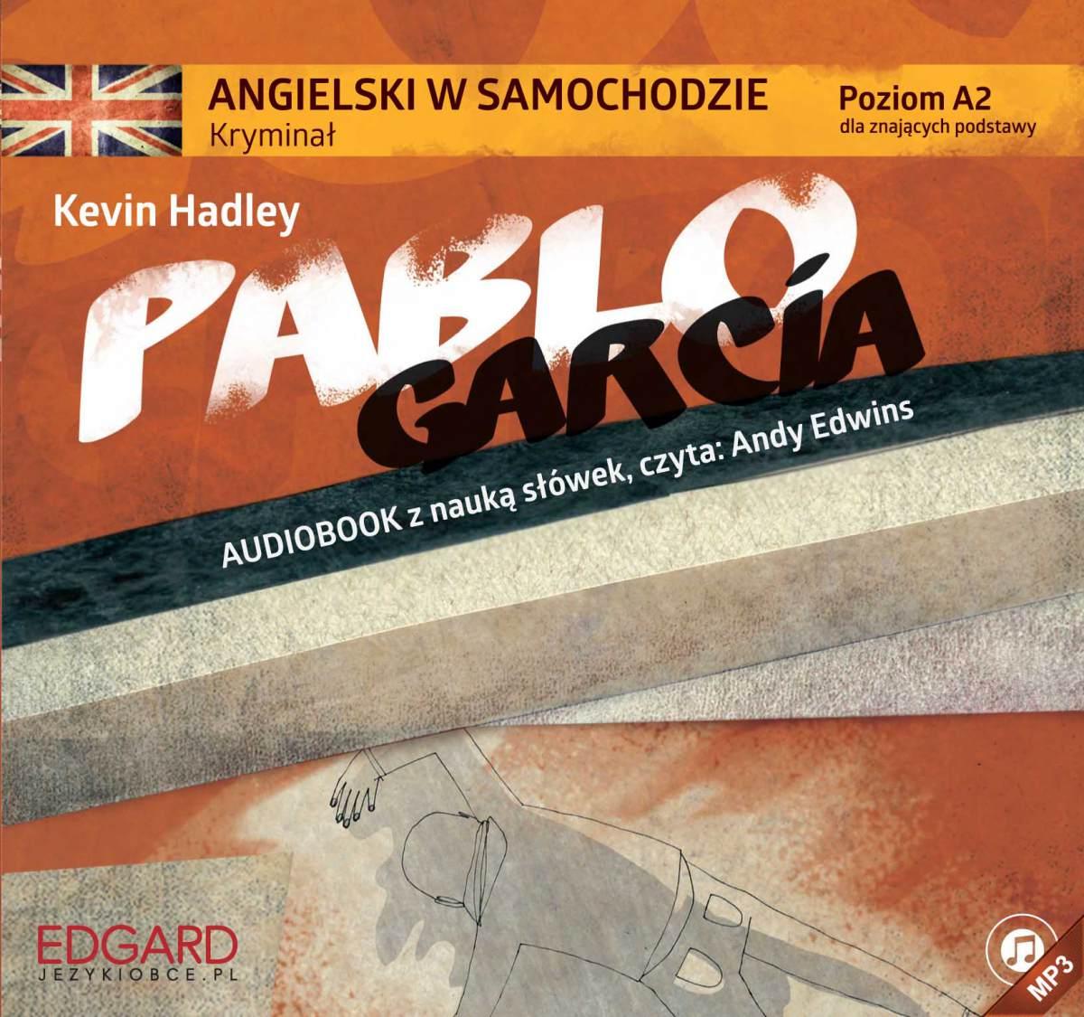 Angielski w samochodzie. Kryminał Pablo Garcia - Audiobook (Książka audio MP3) do pobrania w całości w archiwum ZIP