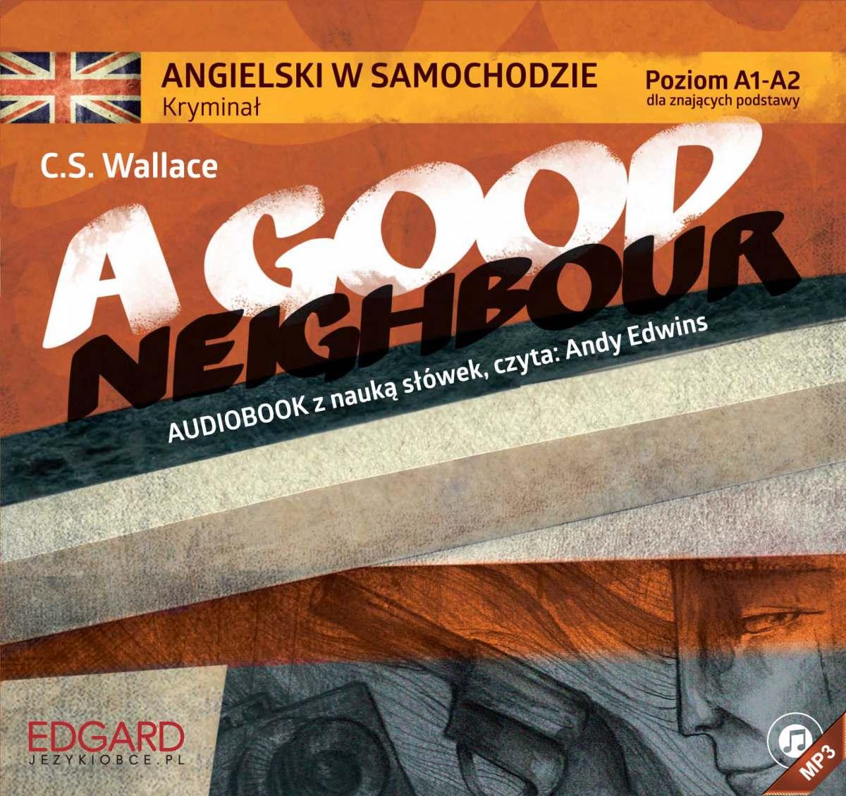 Angielski w samochodzie. Kryminał A Good Neighbour - Audiobook (Książka audio MP3) do pobrania w całości w archiwum ZIP