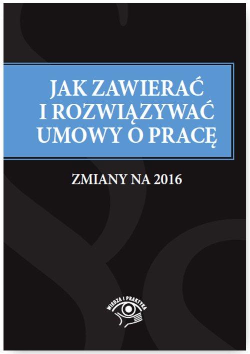 Jak zawierać umowy o pracę – zmiany na 2016 - Ebook (Książka PDF) do pobrania w formacie PDF
