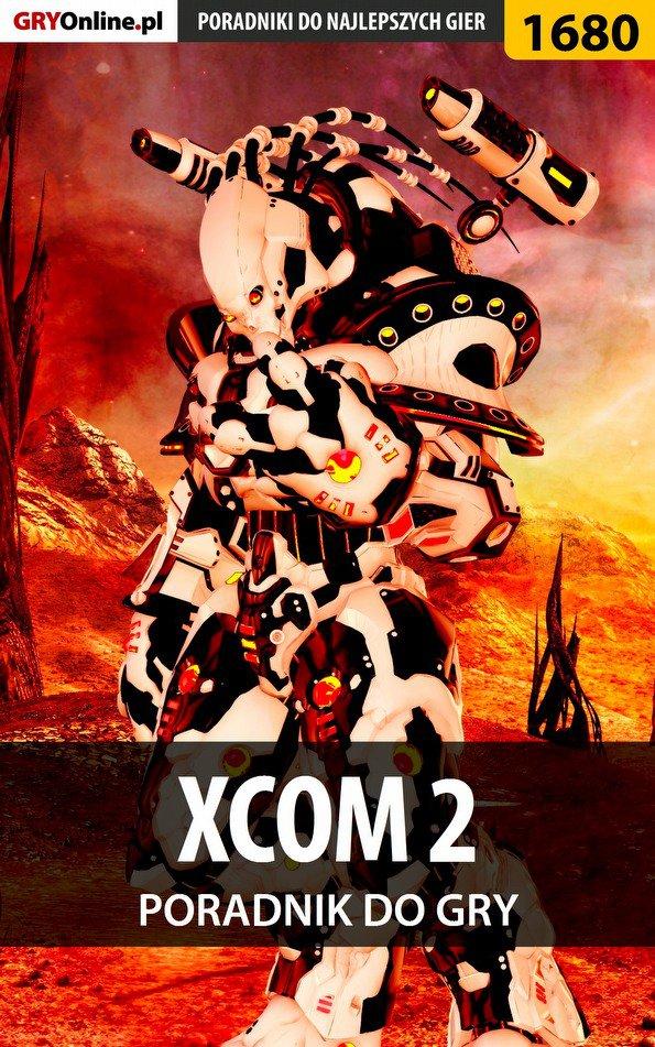 XCOM 2 - poradnik do gry - Ebook (Książka EPUB) do pobrania w formacie EPUB