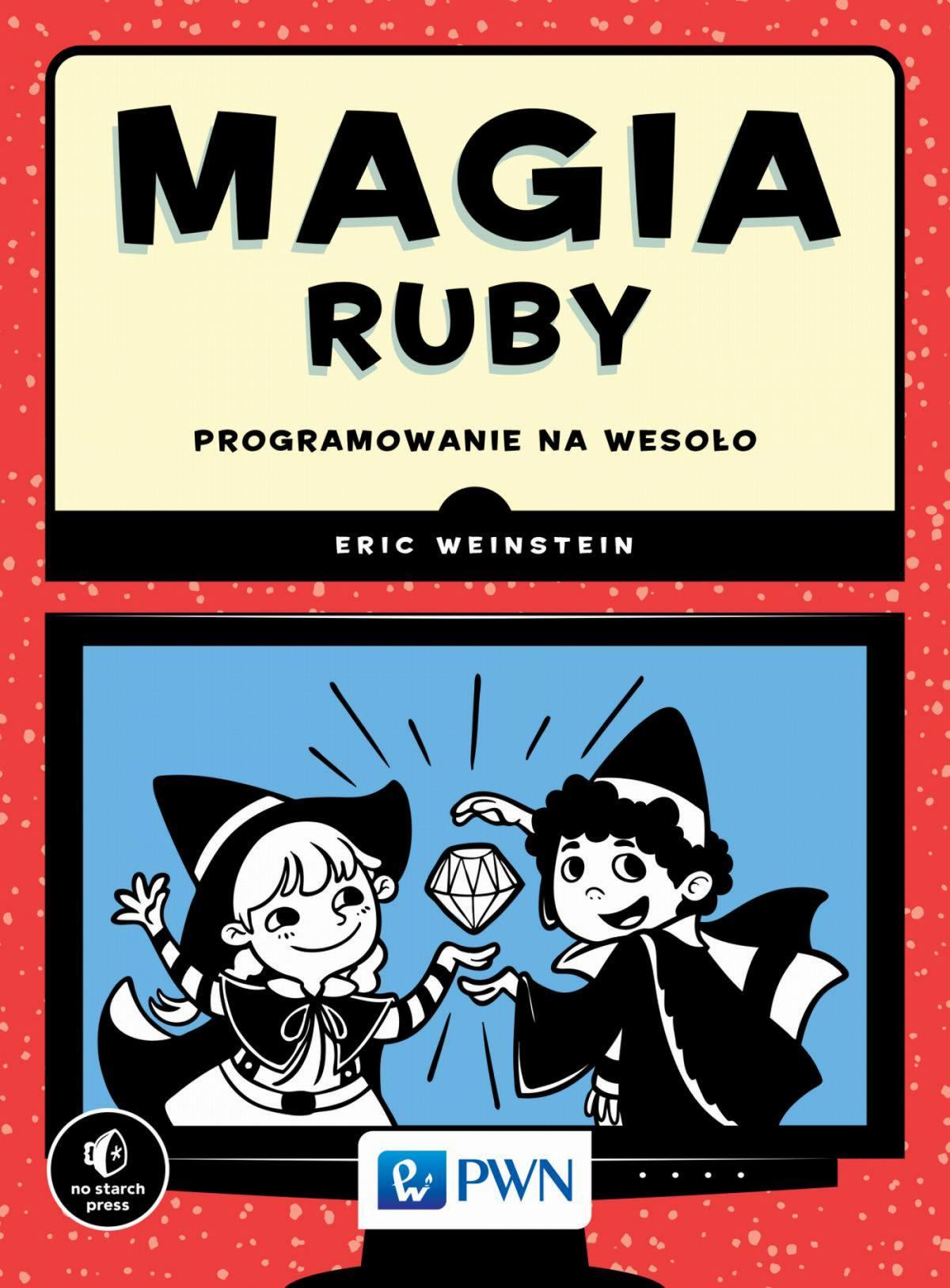 Magia Ruby. Programowanie na wesoło - Ebook (Książka EPUB) do pobrania w formacie EPUB