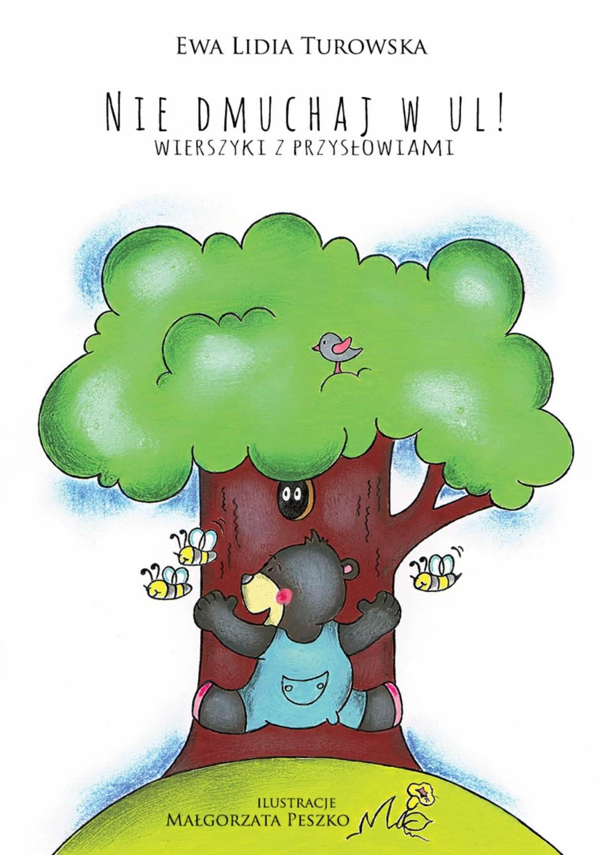Nie dmuchaj w ul! Wierszyki z przysłowiami - Ebook (Książka EPUB) do pobrania w formacie EPUB