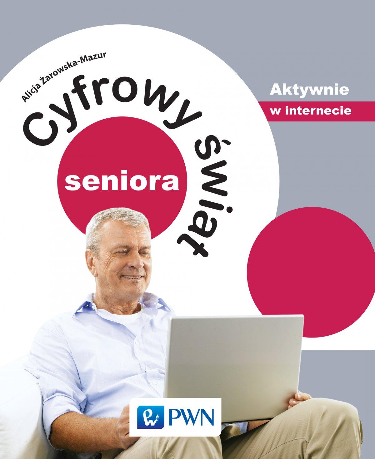 Cyfrowy świat seniora. Aktywnie w internecie - Ebook (Książka na Kindle) do pobrania w formacie MOBI