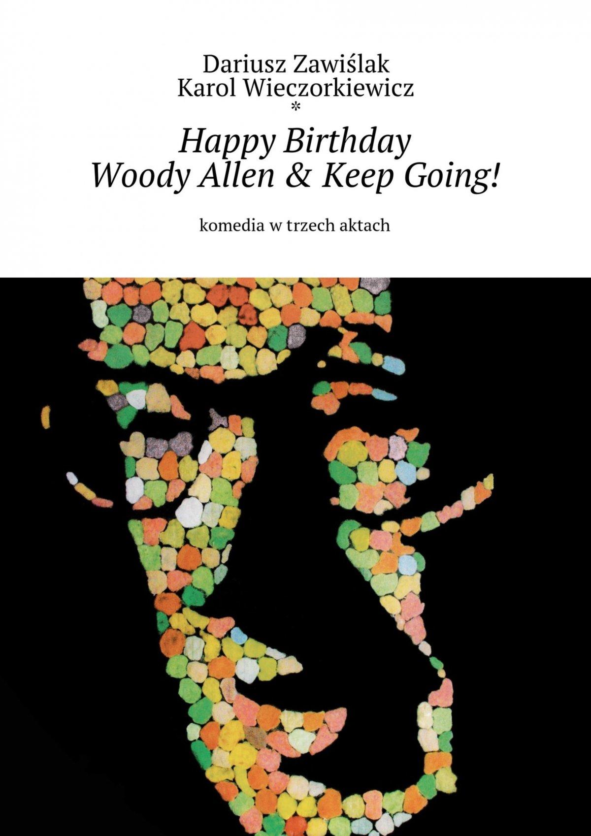 Happy Birthday Woody Allen & Keep Going! - Ebook (Książka na Kindle) do pobrania w formacie MOBI