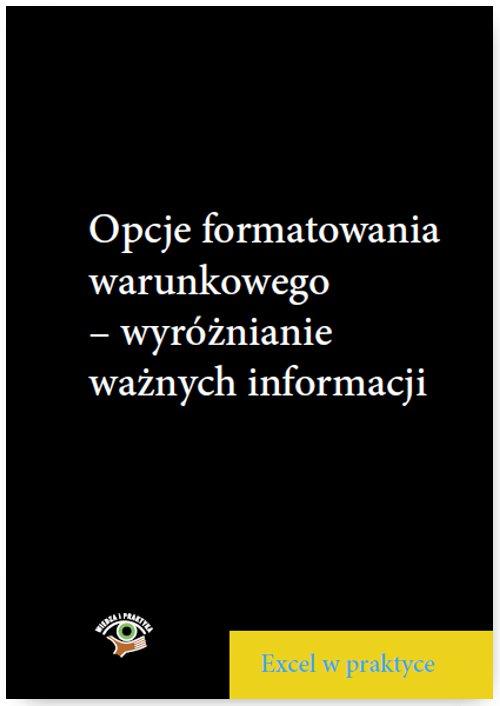 Opcje formatowania warunkowego – wyróżnianie ważnych informacji - Ebook (Książka PDF) do pobrania w formacie PDF