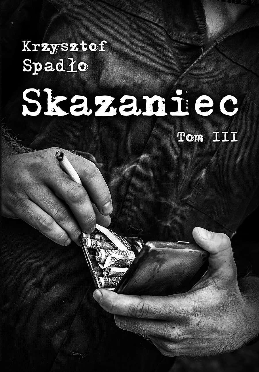 Skazaniec. Tom III Za garść srebrników - Ebook (Książka na Kindle) do pobrania w formacie MOBI