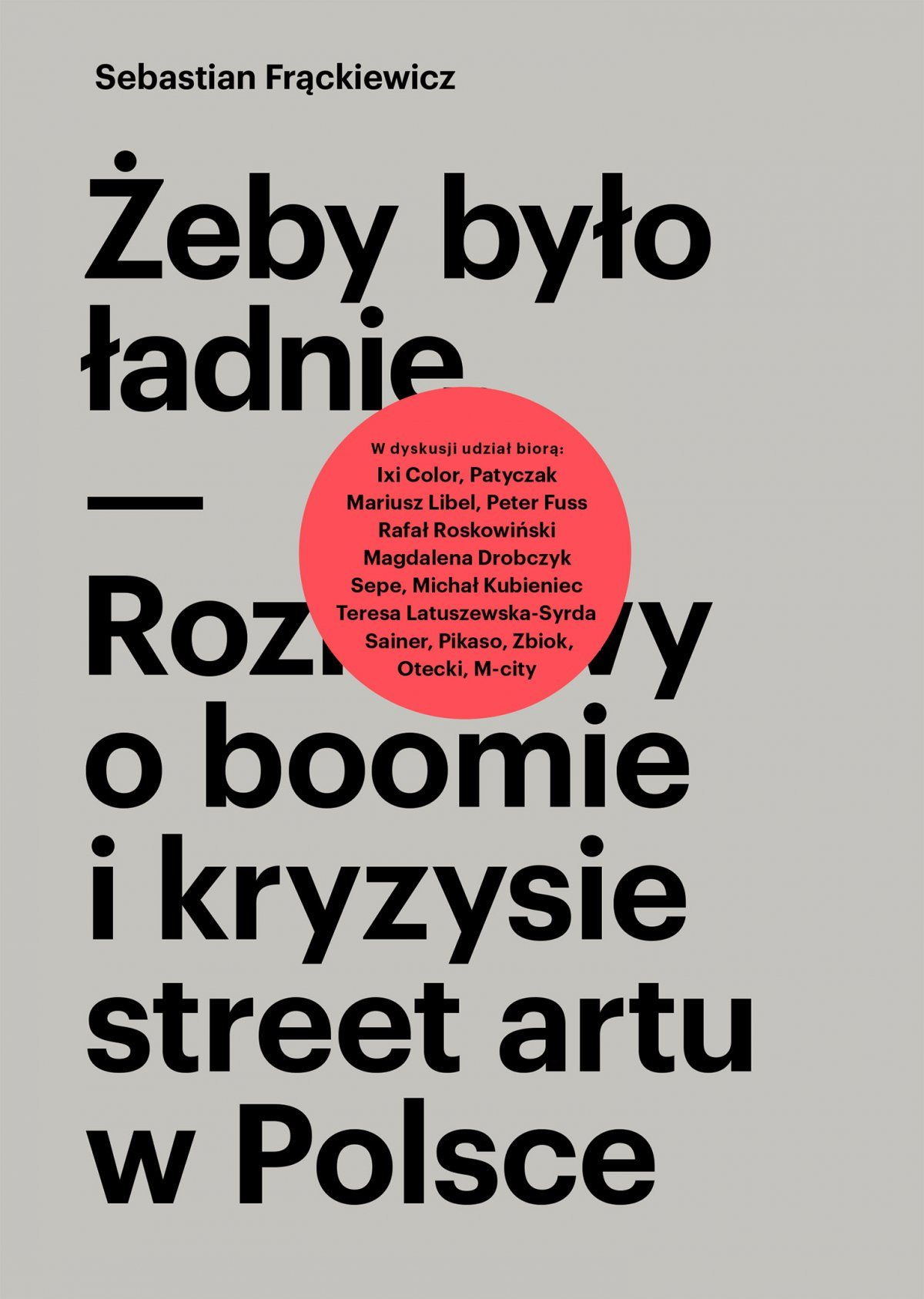 Żeby było ładnie. Rozmowy o boomie i kryzysie street artu w Polsce - Ebook (Książka EPUB) do pobrania w formacie EPUB
