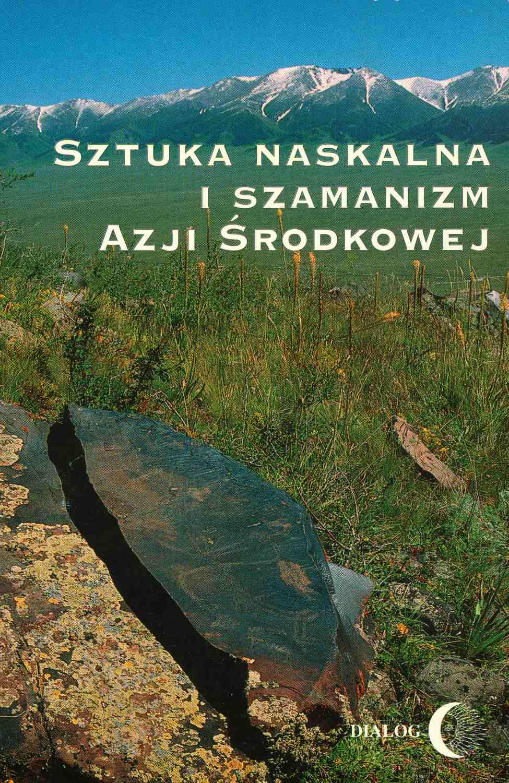 Sztuka naskalna i szamanizm Azji Środkowej - Ebook (Książka EPUB) do pobrania w formacie EPUB