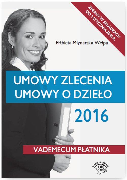 Umowy zlecenia. Umowy o dzieło 2016 - Ebook (Książka PDF) do pobrania w formacie PDF
