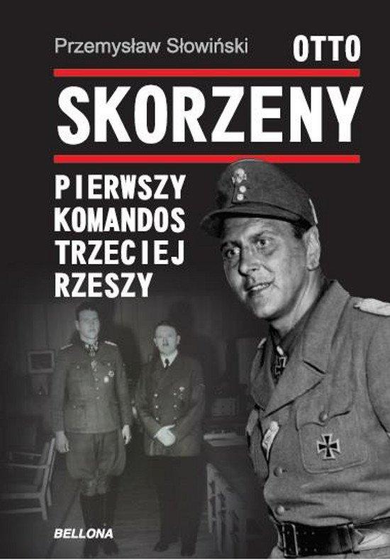Otto Skorzeny. Pierwszy komandos Trzeciej Rzeszy - Ebook (Książka na Kindle) do pobrania w formacie MOBI
