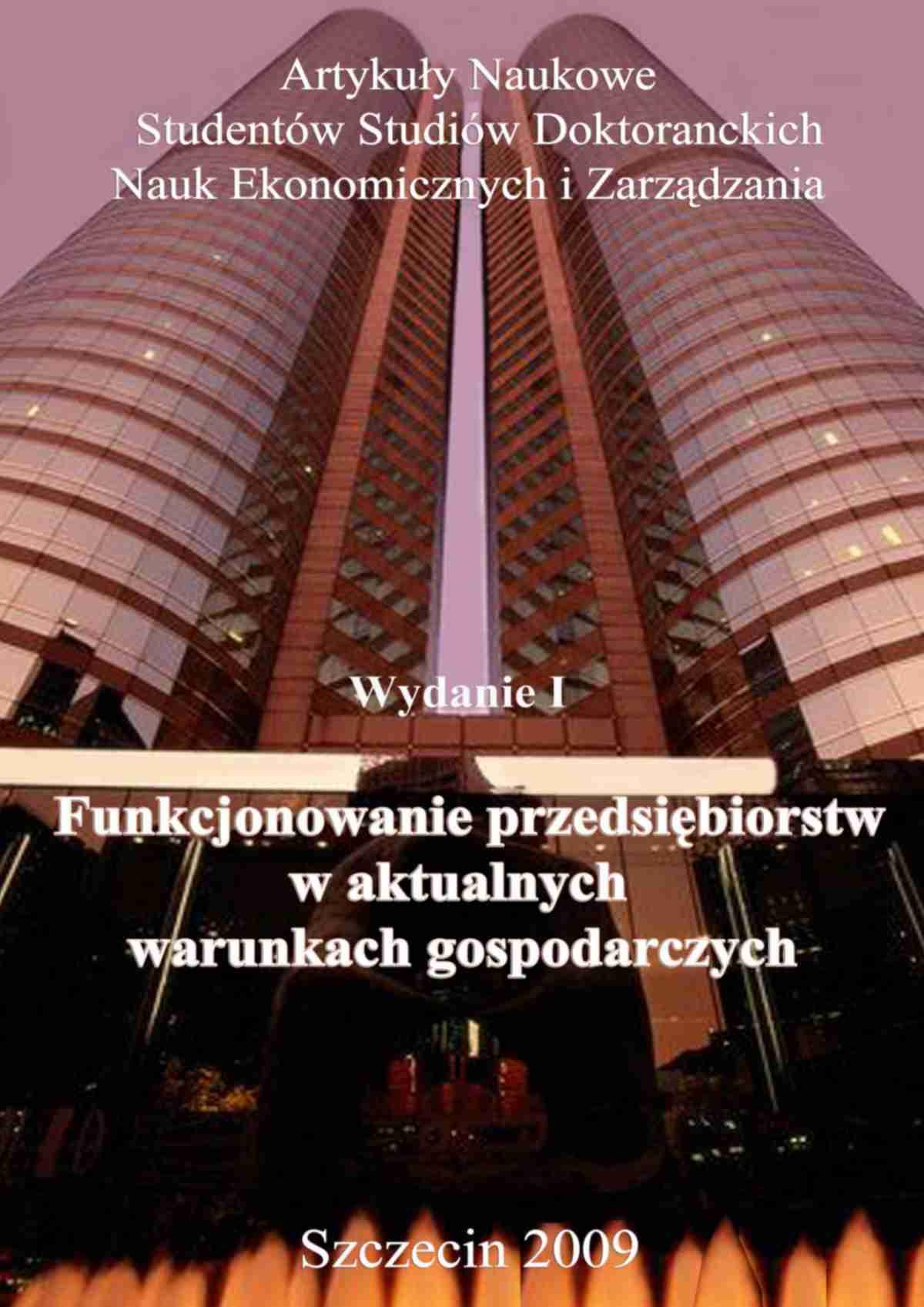 Funkcjonowanie przedsiębiorstw w aktualnych warunkach gospodarczych Wydanie: I - Ebook (Książka PDF) do pobrania w formacie PDF