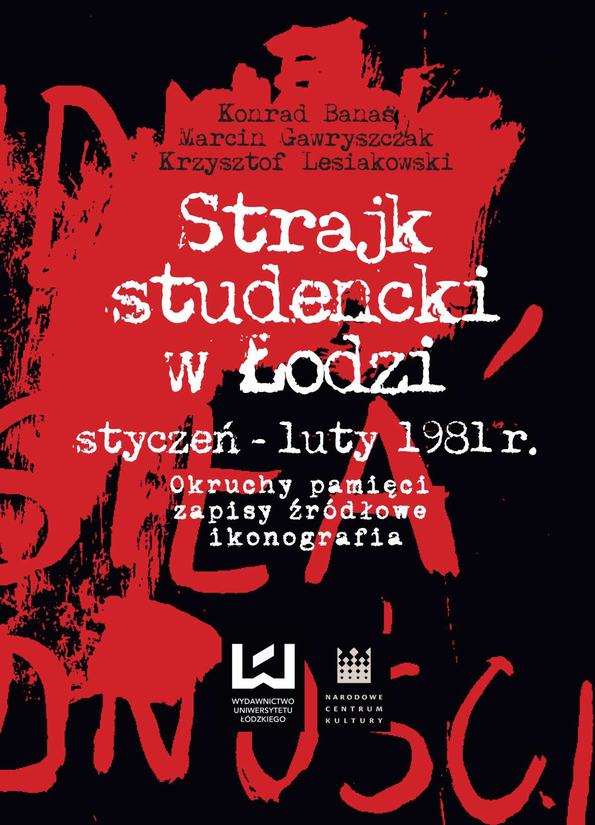 Strajk studencki w Łodzi styczeń – luty 1981 r. Okruchy pamięci, zapisy źródłowe, ikonografia - Ebook (Książka PDF) do pobrania w formacie PDF