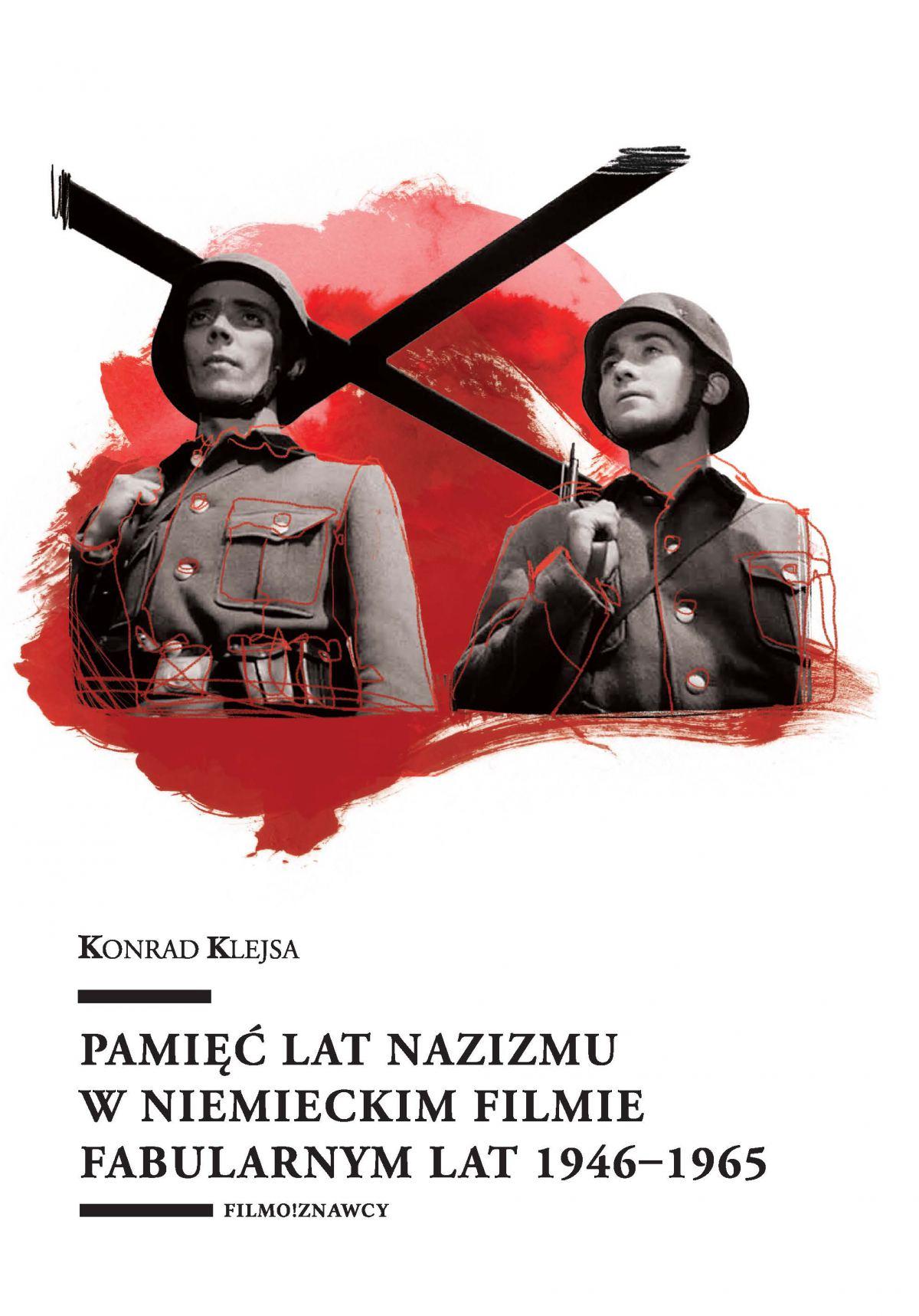 Pamięć lat nazizmu w niemieckim filmie fabularnym lat 1946–1965 - Ebook (Książka PDF) do pobrania w formacie PDF